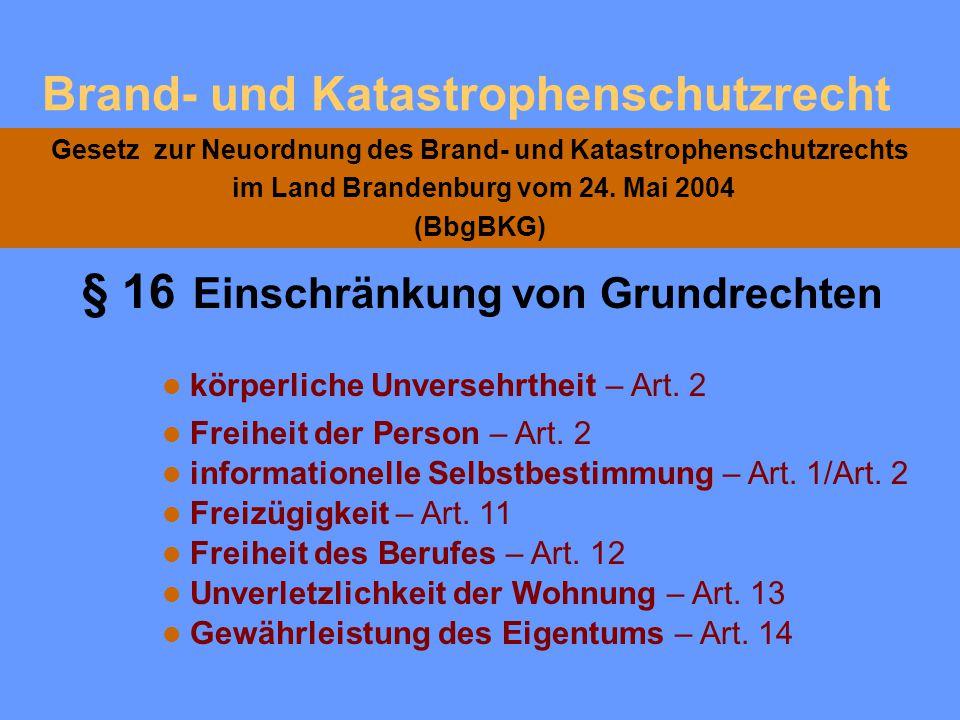 I.Gesetz zur Neuordnung des Brand- und Katastrophenschutzes im Land Brandenburg Artikel 1 - Teil 2/ Kapitel 2 Unterstützungspflichten der Eigentümer u