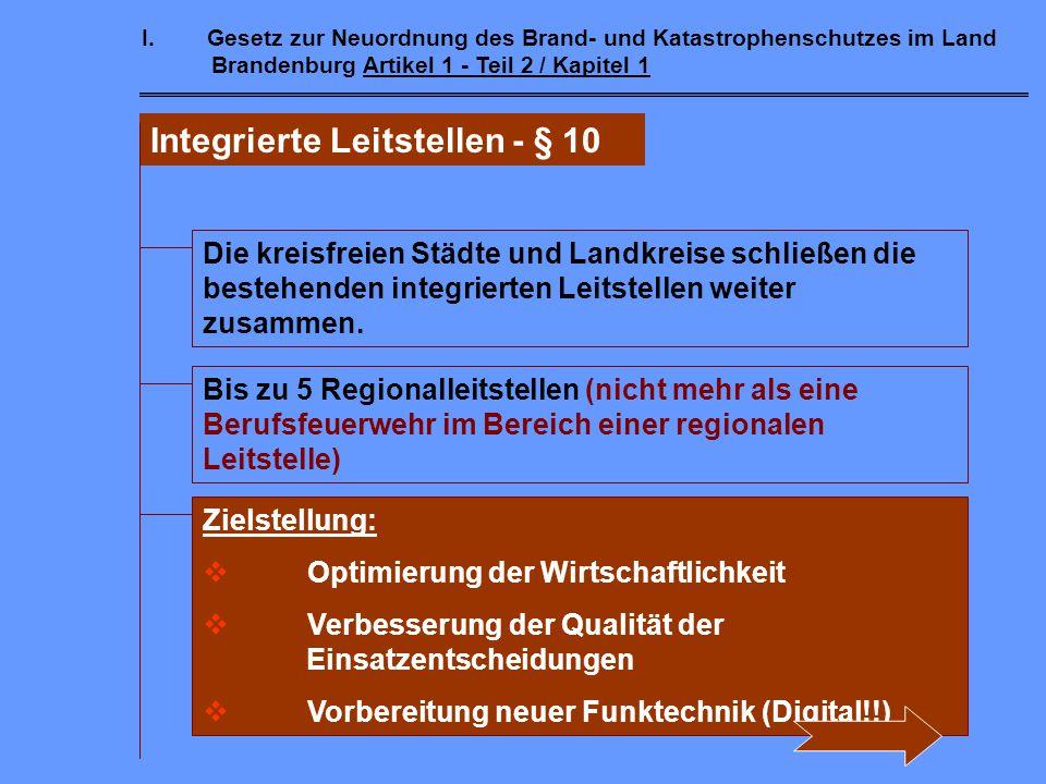 Brand- und Katastrophenschutzrecht Gesetz zur Neuordnung des Brand- und Katastrophenschutzrechts im Land Brandenburg vom 24. Mai 2004 (BbgBKG) körperl