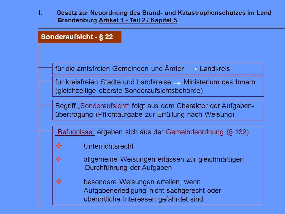I.Gesetz zur Neuordnung des Brand- und Katastrophenschutzes im Land Brandenburg Artikel 1 - Teil 2 / Kapitel 1 Gemeinsame Vorschriften (BS, KatS, Hilf