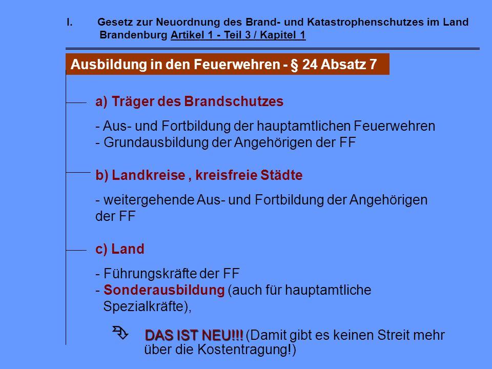 I.Gesetz zur Neuordnung des Brand- und Katastrophenschutzes im Land Brandenburg Artikel 1 - Teil 3 / Kapitel 1 Öffentliche Feuerwehren - § 24 In Oberz