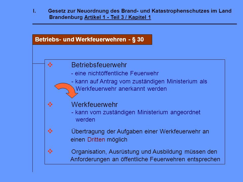 I.Gesetz zur Neuordnung des Brand- und Katastrophenschutzes im Land Brandenburg Artikel 1 - Teil 3 / Kapitel 1 Ausbildung in den Feuerwehren - § 24 Ab