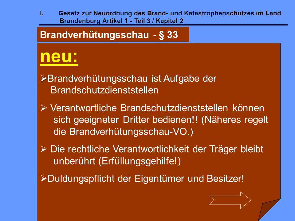 I.Gesetz zur Neuordnung des Brand- und Katastrophenschutzes im Land Brandenburg Artikel 1 - Teil 3 /Kapitel 2 Brandschutzdienststellen - § 32  Einfüh