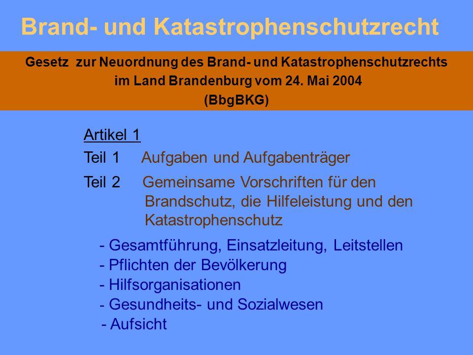 """I. """"Gesetz zur Neuordnung des Brand- und Katastrophenschutzes im Land Brandenburg vom 24. Mai 2004 (GVBl. I, S. 197) Gliederung Artikel 3 """"Neufassung"""