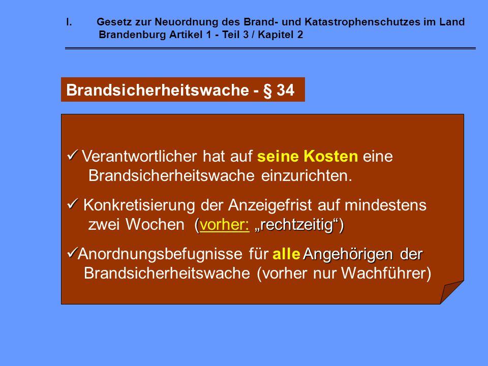 I.Gesetz zur Neuordnung des Brand- und Katastrophenschutzes im Land Brandenburg Artikel 1 - Teil 3 / Kapitel 2 Brandverhütungsschau - § 33 neu: In Bet