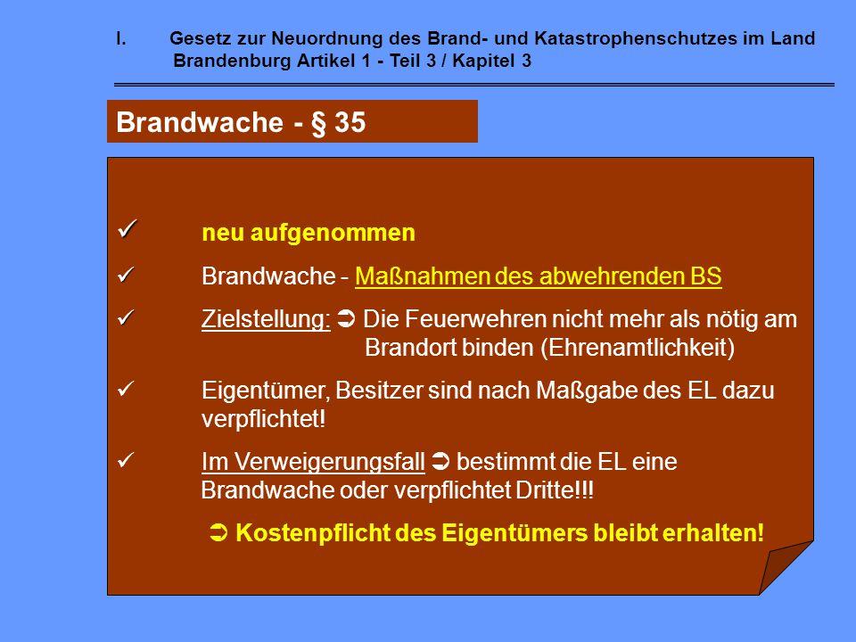I.Gesetz zur Neuordnung des Brand- und Katastrophenschutzes im Land Brandenburg Artikel 1 - Teil 3 / Kapitel 2 Brandsicherheitswache - § 34 Verantwort