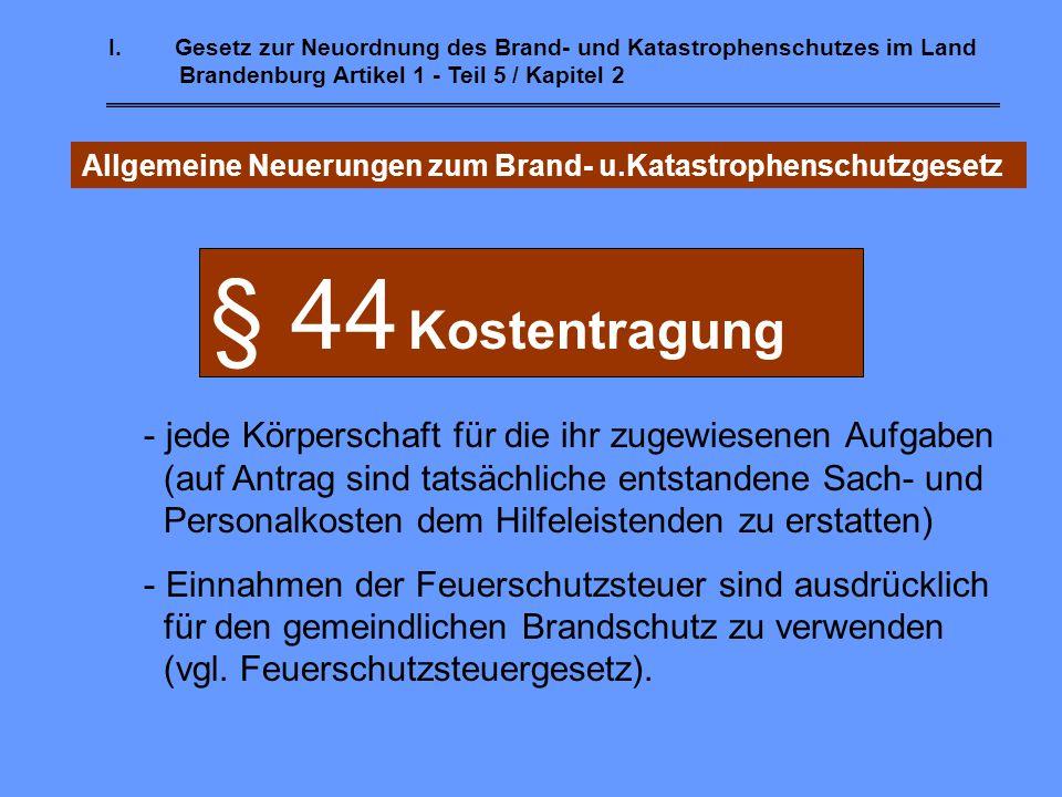 I.Gesetz zur Neuordnung des Brand- und Katastrophenschutzes im Land Brandenburg Artikel 1 - Teil 3 / Kapitel 3 Brandwache - § 35 Brandwache bei Waldbr