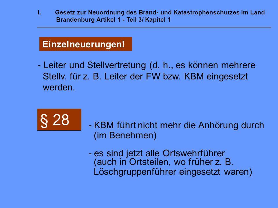 I.Gesetz zur Neuordnung des Brand- und Katastrophenschutzes im Land Brandenburg Artikel 1 - Teil 6 / Kapitel 2 Allgemeine Neuerungen zum Brand- u.Kata