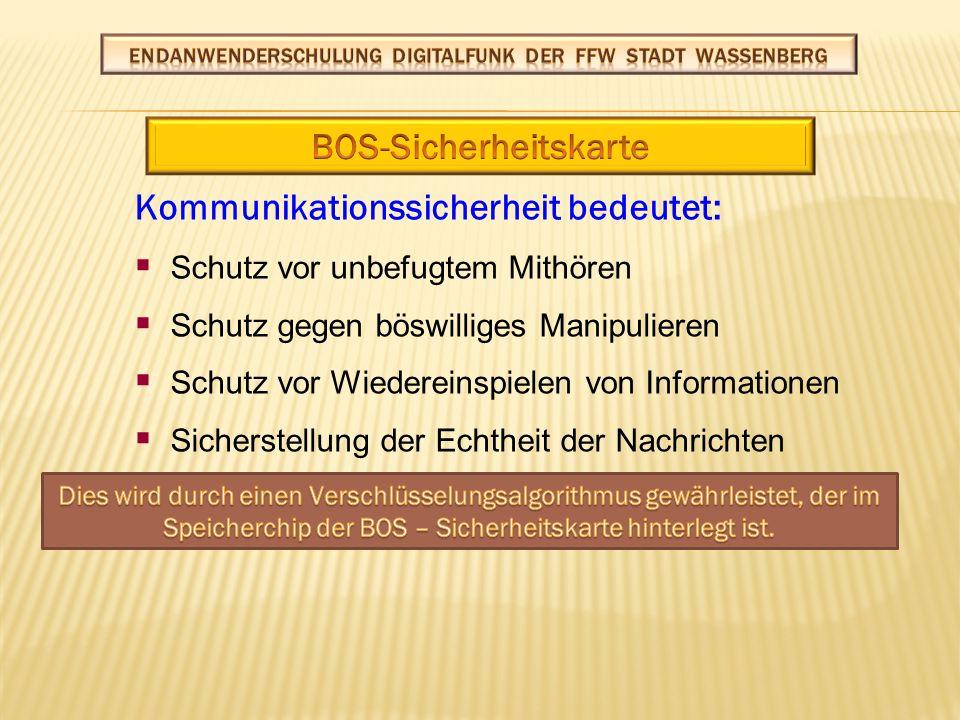 Die BOS – Sicherheitskarte vereint die folgenden Funktionen:  Netzzugangsberechtigung  Ende zu Ende Verschlüsselung  Taktische Funktion (OPTA)  Datenspeicherung ACHTUNG beim Tausch der Sicherheitskarte.