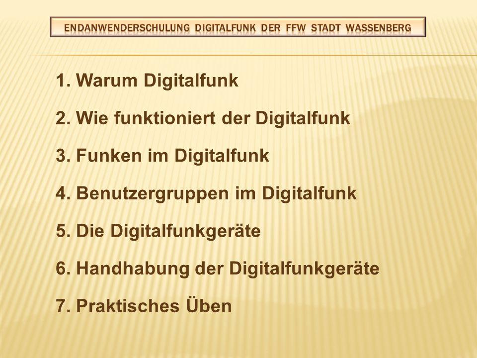  Ein wesentliches Merkmal der Kommunikation im Digitalfunk ist die Benutzergruppenbildung.
