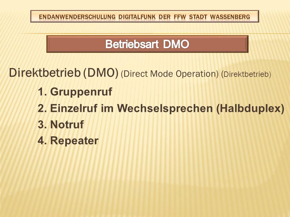 Direktbetrieb (DMO) (Direct Mode Operation) ( Direktbetrieb) 1.