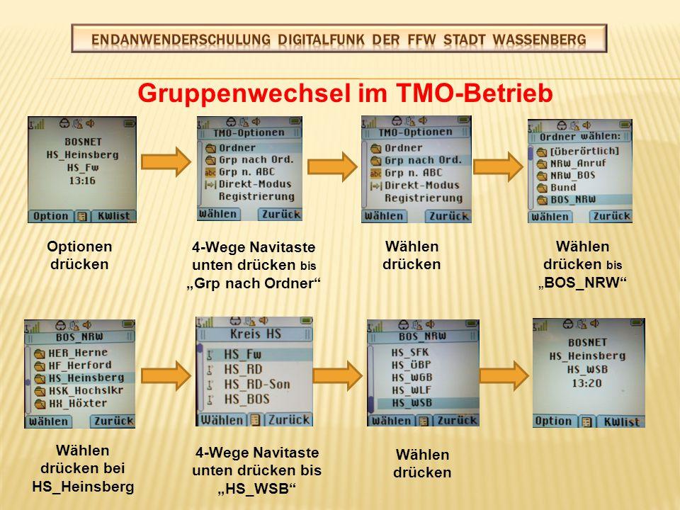 """Gruppenwechsel """"einfach 1 im TMO-Betrieb 4-Wegetaste rechts drücken, bis HS_WSB erscheint, anschließend """"Wählen drücken"""
