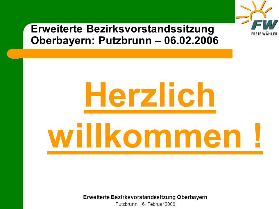 Erweiterte Bezirksvorstandssitzung Oberbayern Putzbrunn -- 6. Februar 2006 Erweiterte Bezirksvorstandssitzung Oberbayern: Putzbrunn – 06.02.2006 Herzl