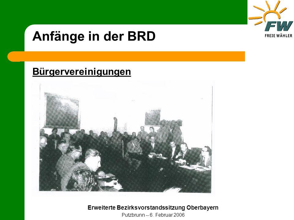Erweiterte Bezirksvorstandssitzung Oberbayern Putzbrunn -- 6. Februar 2006 Anfänge in der BRD Bürgervereinigungen
