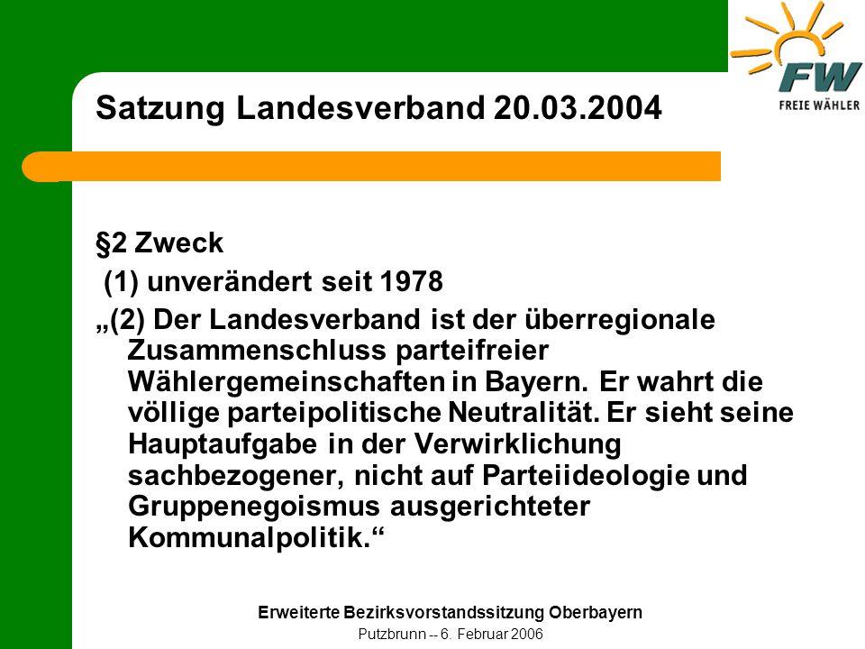 """Erweiterte Bezirksvorstandssitzung Oberbayern Putzbrunn -- 6. Februar 2006 Satzung Landesverband 20.03.2004 §2 Zweck (1) unverändert seit 1978 """"(2) De"""