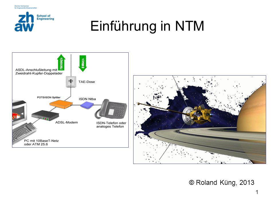 1 Einführung in NTM © Roland Küng, 2013