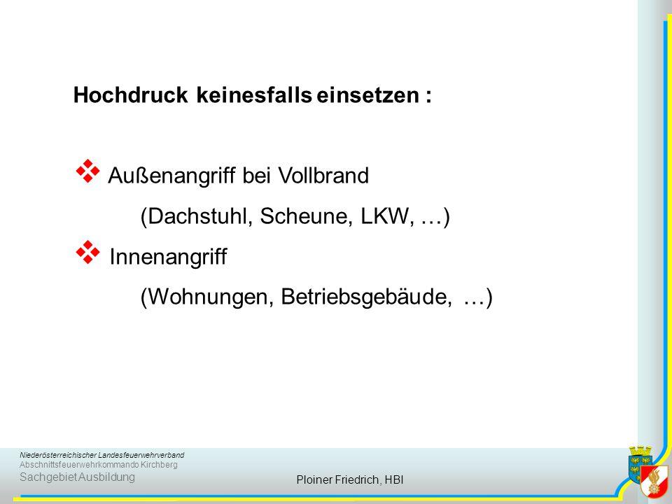 Niederösterreichischer Landesfeuerwehrverband Abschnittsfeuerwehrkommando Kirchberg Sachgebiet Ausbildung Ploiner Friedrich, HBI Hochdruck keinesfalls