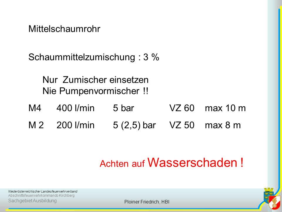 Niederösterreichischer Landesfeuerwehrverband Abschnittsfeuerwehrkommando Kirchberg Sachgebiet Ausbildung Ploiner Friedrich, HBI Mittelschaumrohr Scha