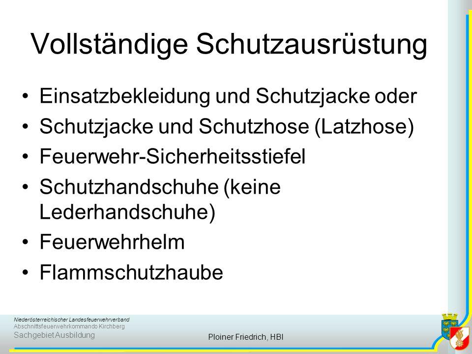 Niederösterreichischer Landesfeuerwehrverband Abschnittsfeuerwehrkommando Kirchberg Sachgebiet Ausbildung Ploiner Friedrich, HBI Vollständige Schutzau