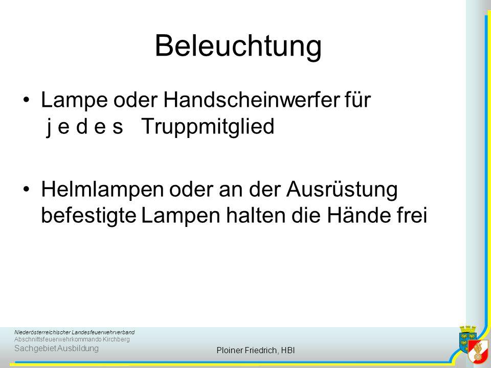 Niederösterreichischer Landesfeuerwehrverband Abschnittsfeuerwehrkommando Kirchberg Sachgebiet Ausbildung Ploiner Friedrich, HBI Beleuchtung Lampe ode