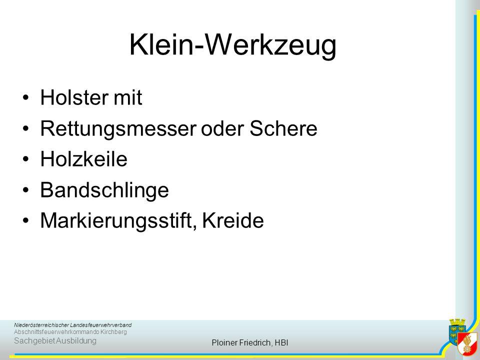 Niederösterreichischer Landesfeuerwehrverband Abschnittsfeuerwehrkommando Kirchberg Sachgebiet Ausbildung Ploiner Friedrich, HBI Klein-Werkzeug Holste