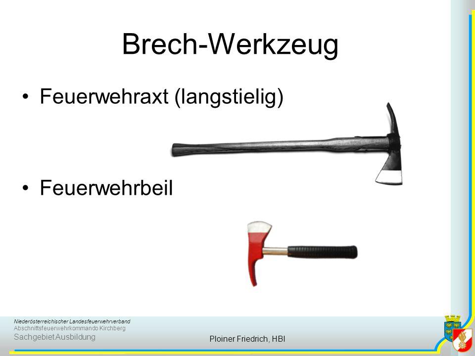 Niederösterreichischer Landesfeuerwehrverband Abschnittsfeuerwehrkommando Kirchberg Sachgebiet Ausbildung Ploiner Friedrich, HBI Brech-Werkzeug Feuerw