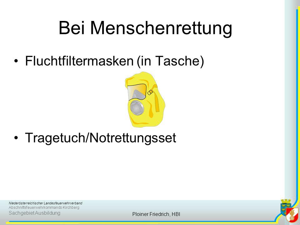 Niederösterreichischer Landesfeuerwehrverband Abschnittsfeuerwehrkommando Kirchberg Sachgebiet Ausbildung Ploiner Friedrich, HBI Bei Menschenrettung F