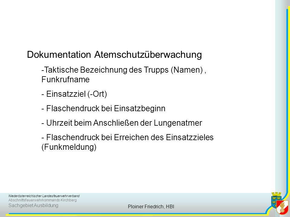 Niederösterreichischer Landesfeuerwehrverband Abschnittsfeuerwehrkommando Kirchberg Sachgebiet Ausbildung Ploiner Friedrich, HBI Dokumentation Atemsch