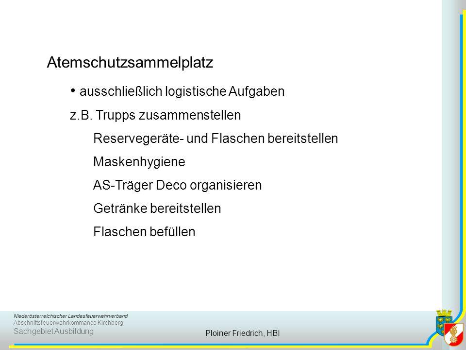Niederösterreichischer Landesfeuerwehrverband Abschnittsfeuerwehrkommando Kirchberg Sachgebiet Ausbildung Ploiner Friedrich, HBI Atemschutzsammelplatz