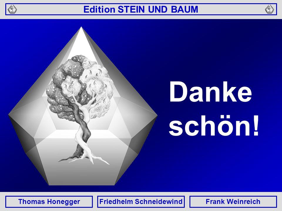 Edition STEIN UND BAUM Thomas HoneggerFriedhelm SchneidewindFrank Weinreich Danke schön!