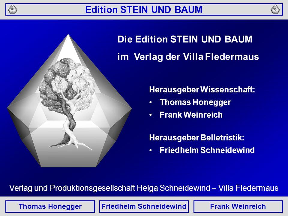 Edition STEIN UND BAUM Thomas HoneggerFriedhelm SchneidewindFrank Weinreich Kontakt/Bestellung: Thomas:tm.honegger@uni-jena.de Andrew:andrew.j.johnston@web.de Friedhelm:autor@friedhelm-schneidewind.de Frank:fw@polyoinos.de Verlag/ww.villa-fledermaus.de Edition:www.stein-und-baum.de oder:www.buchhandel.de www.amazon.de www.google.de