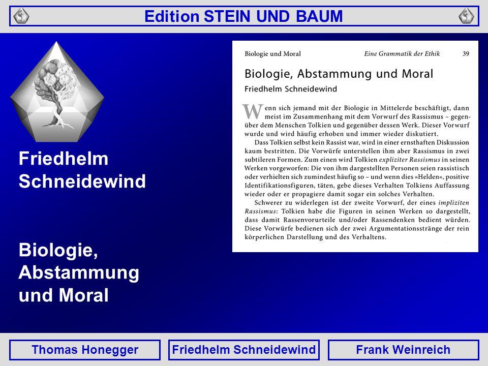 Edition STEIN UND BAUM Thomas HoneggerFriedhelm SchneidewindFrank Weinreich Friedhelm Schneidewind Biologie, Abstammung und Moral