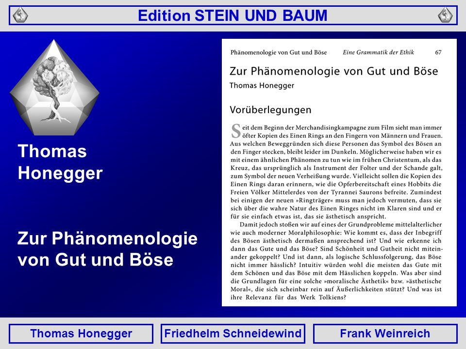 Edition STEIN UND BAUM Thomas HoneggerFriedhelm SchneidewindFrank Weinreich Thomas Honegger Zur Phänomenologie von Gut und Böse