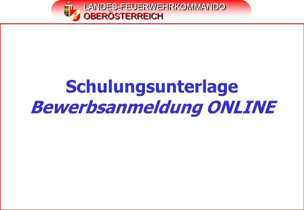 LANDES-FEUERWEHRKOMMANDO OBERÖSTERREICH Schulungsunterlage Bewerbsanmeldung ONLINE
