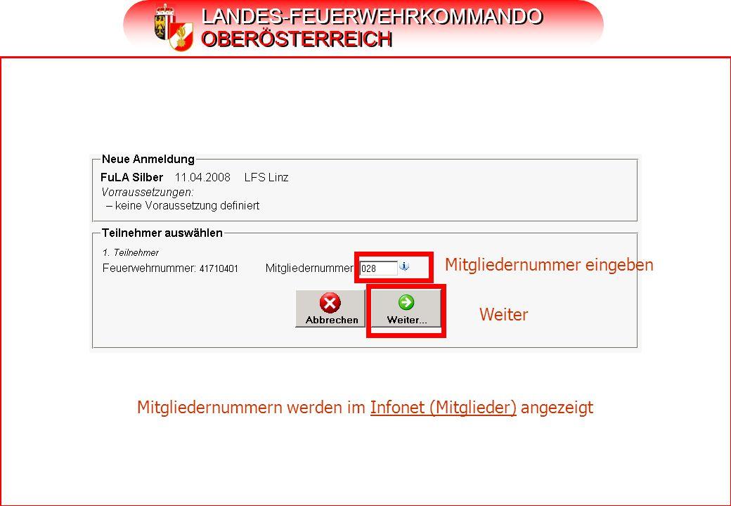 LANDES-FEUERWEHRKOMMANDO OBERÖSTERREICH Mitgliedernummer eingeben Mitgliedernummern werden im Infonet (Mitglieder) angezeigt Weiter