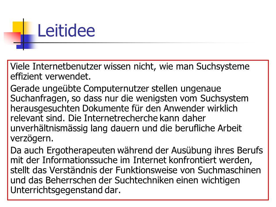 Leitidee Viele Internetbenutzer wissen nicht, wie man Suchsysteme effizient verwendet.