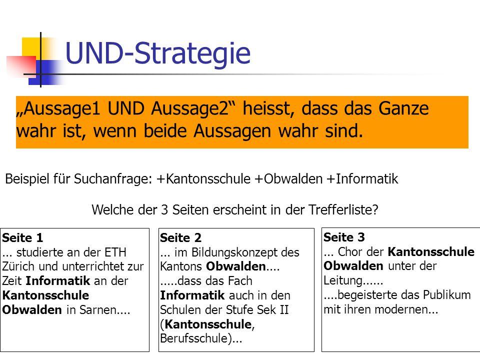 """UND-Strategie """"Aussage1 UND Aussage2 heisst, dass das Ganze wahr ist, wenn beide Aussagen wahr sind."""
