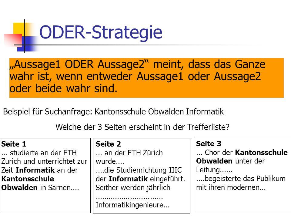 """ODER-Strategie """"Aussage1 ODER Aussage2 meint, dass das Ganze wahr ist, wenn entweder Aussage1 oder Aussage2 oder beide wahr sind."""