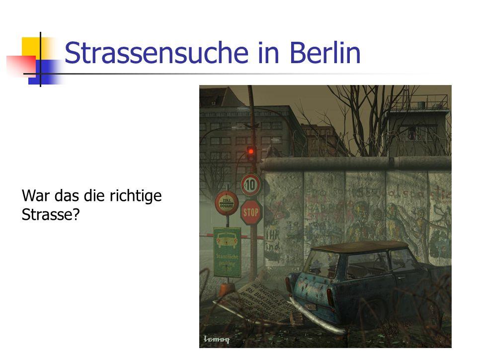 Strassensuche in Berlin War das die richtige Strasse