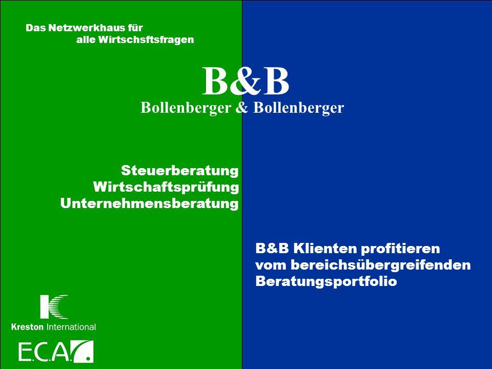 B&B Bollenberger & Bollenberger Steuerberatung Wirtschaftsprüfung Unternehmensberatung B&B Klienten profitieren vom bereichsübergreifenden Beratungspo