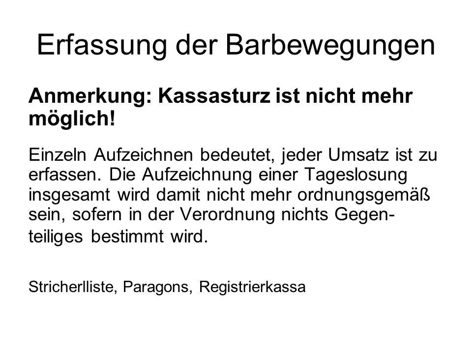 Erfassung der Barbewegungen Anmerkung: Kassasturz ist nicht mehr möglich! Einzeln Aufzeichnen bedeutet, jeder Umsatz ist zu erfassen. Die Aufzeichnung
