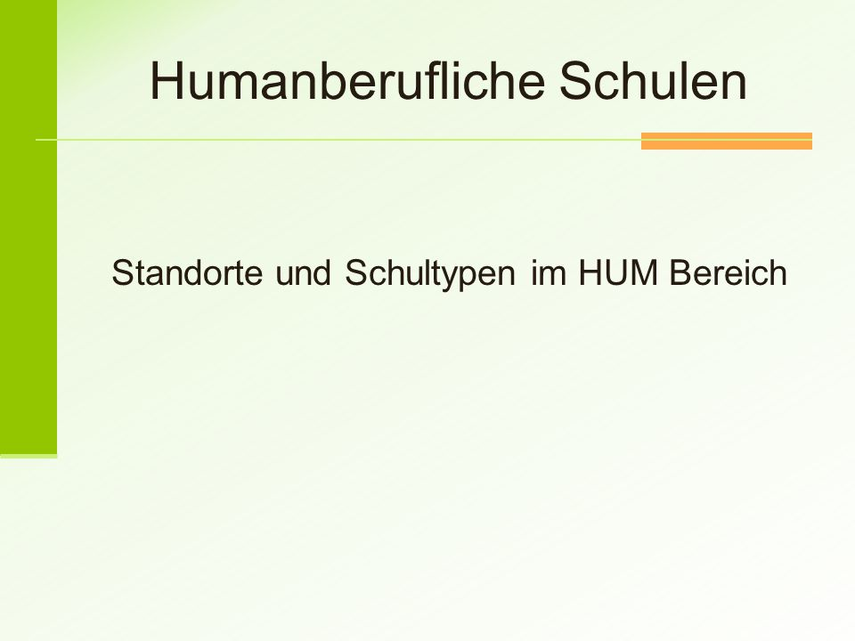 Humanberufliche Schulen Standorte und Schultypen im HUM Bereich