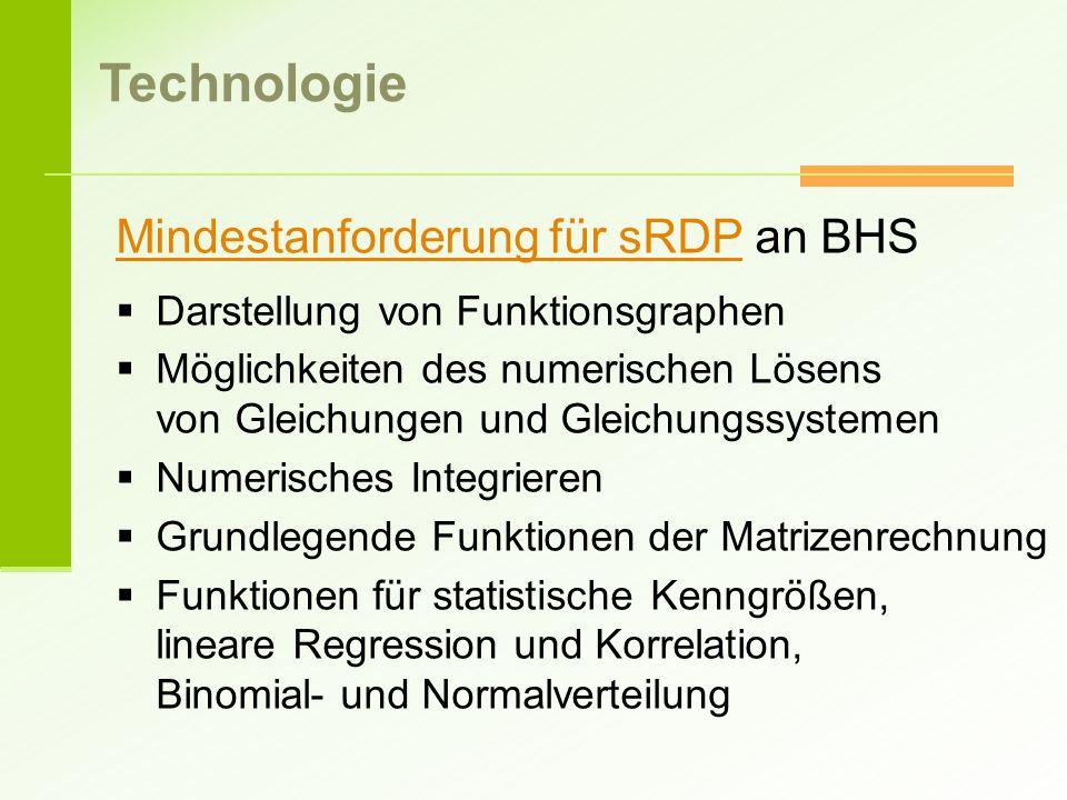 Mindestanforderung für sRDPMindestanforderung für sRDP an BHS  Darstellung von Funktionsgraphen  Möglichkeiten des numerischen Lösens von Gleichunge