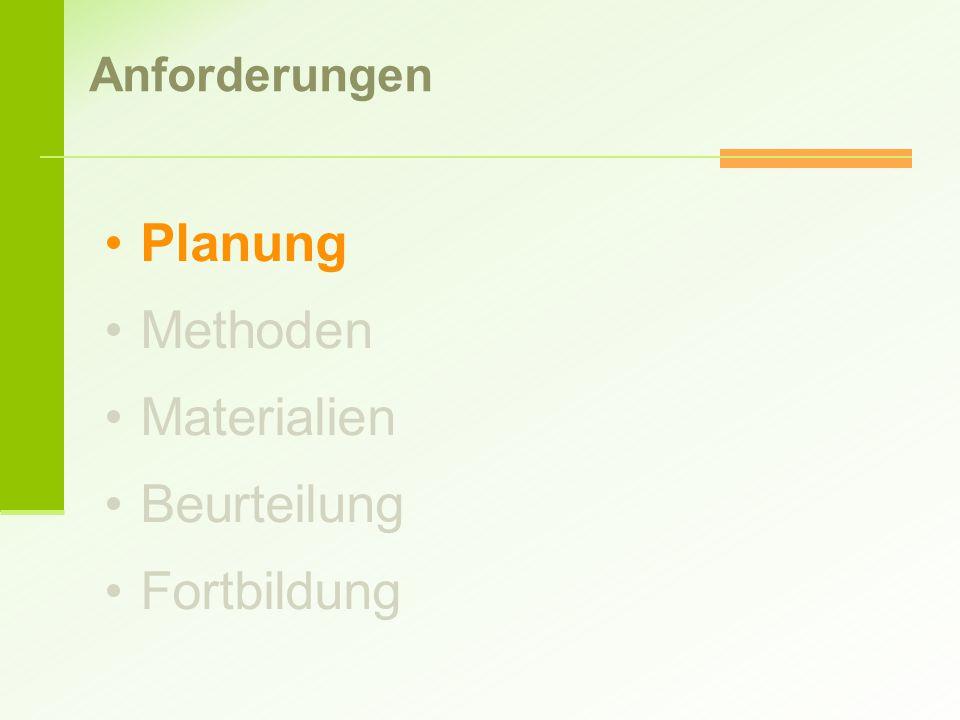 Planung Methoden Materialien Beurteilung Fortbildung Anforderungen