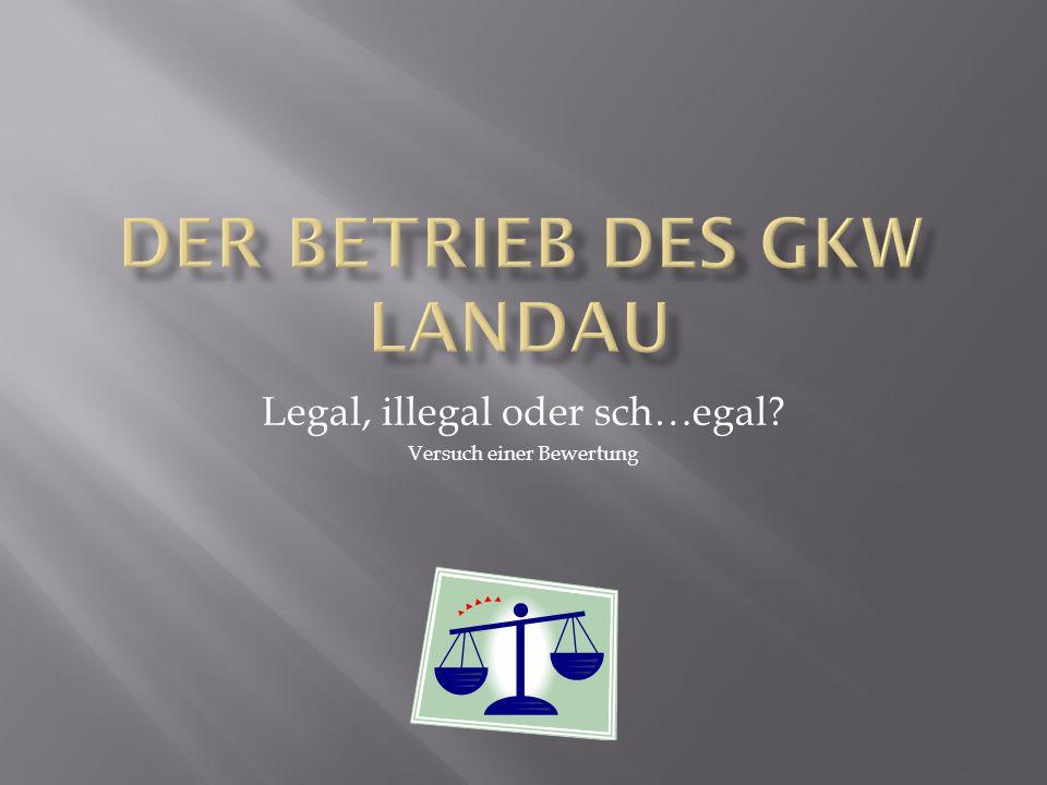 Legal, illegal oder sch…egal? Versuch einer Bewertung