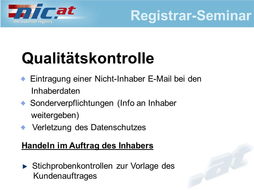 Registrar-Seminar Qualitätskontrolle Eintragung einer Nicht-Inhaber E-Mail bei den Inhaberdaten Sonderverpflichtungen (Info an Inhaber weitergeben) Ve