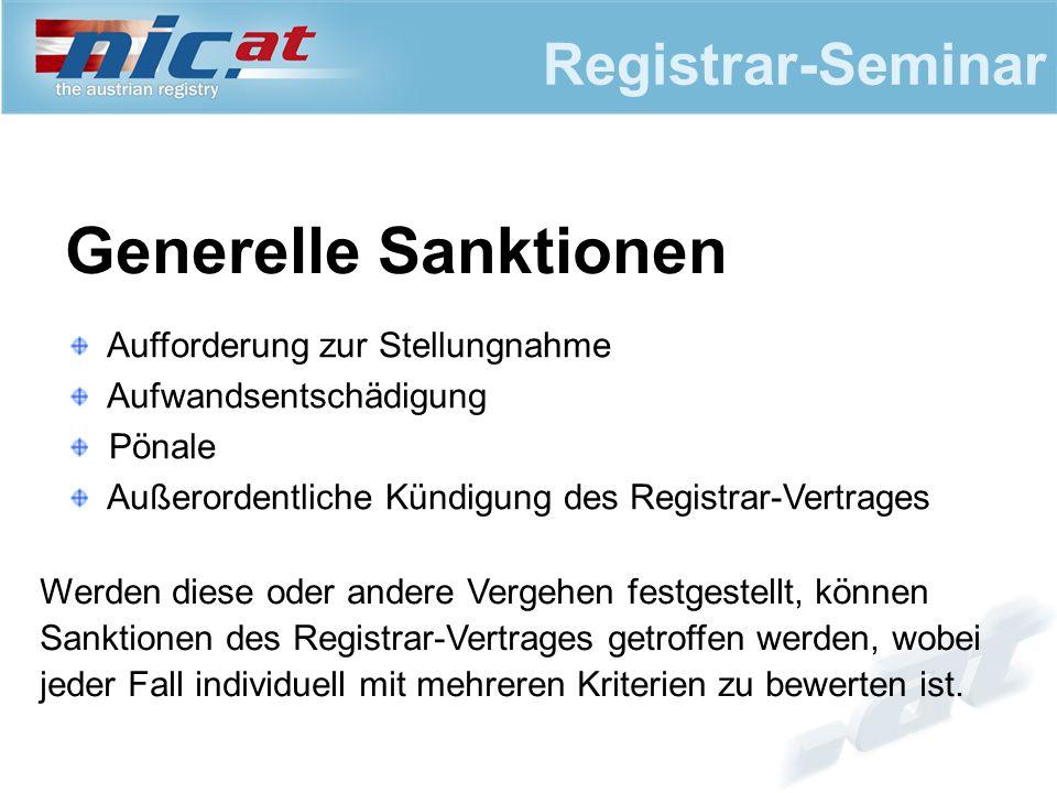 Registrar-Seminar Generelle Sanktionen Aufforderung zur Stellungnahme Aufwandsentschädigung Pönale Außerordentliche Kündigung des Registrar-Vertrages