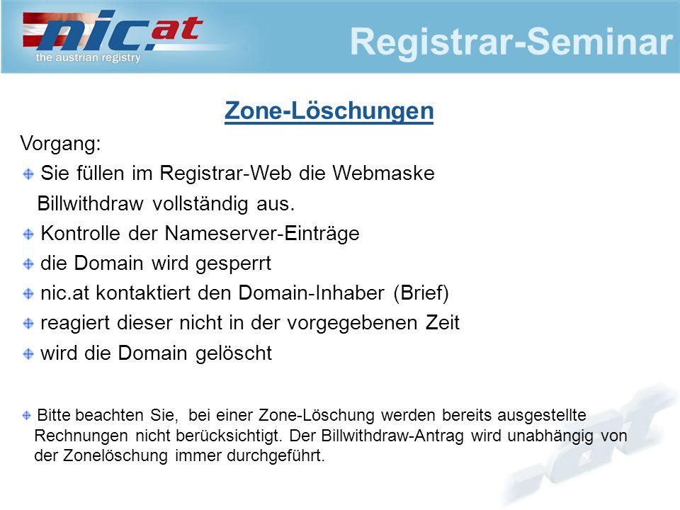 Registrar-Seminar Vorgang: Sie füllen im Registrar-Web die Webmaske Billwithdraw vollständig aus. Kontrolle der Nameserver-Einträge die Domain wird ge