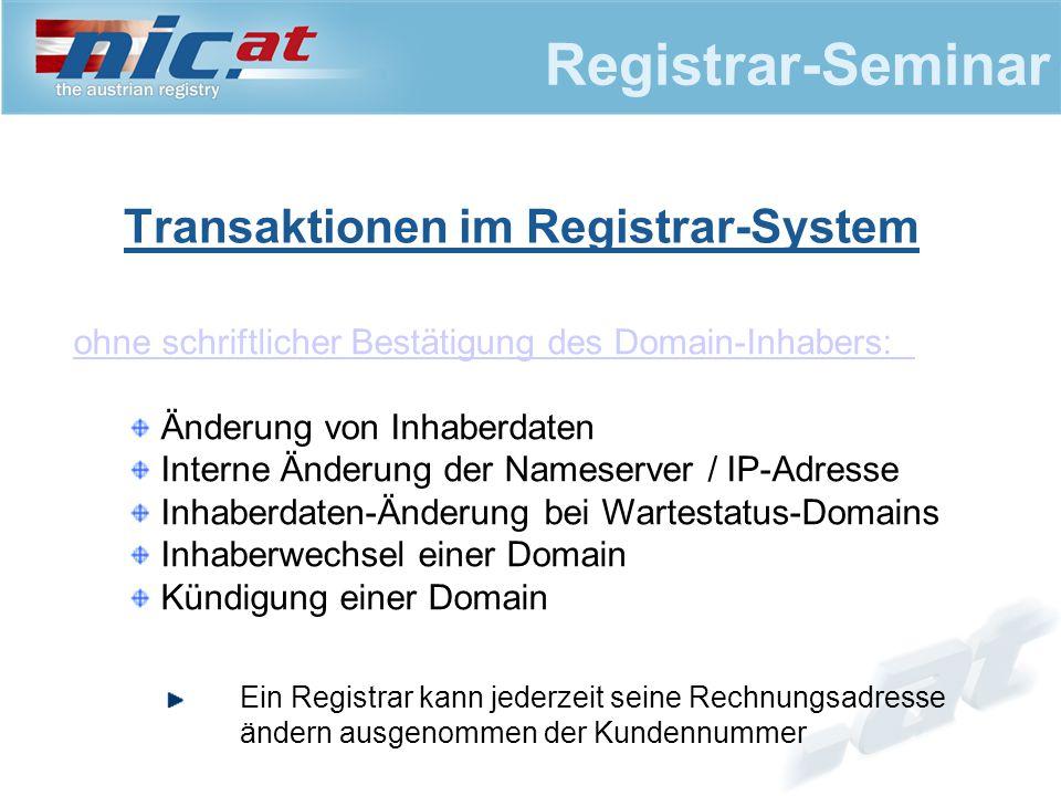 Registrar-Seminar Transaktionen im Registrar-System ohne schriftlicher Bestätigung des Domain-Inhabers: Änderung von Inhaberdaten Interne Änderung der