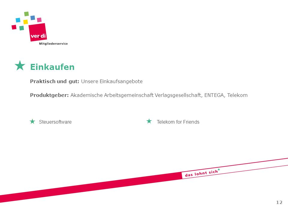   Praktisch und gut: Unsere Einkaufsangebote Produktgeber: Akademische Arbeitsgemeinschaft Verlagsgesellschaft, ENTEGA, Telekom Einkaufen 12 Steuers
