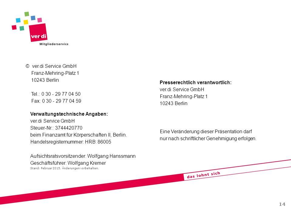 © ver.di Service GmbH Franz-Mehring-Platz 1 10243 Berlin Tel.: 0 30 - 29 77 04 50 Fax: 0 30 - 29 77 04 59 Verwaltungstechnische Angaben: ver.di Servic
